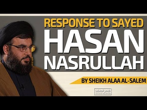 Refuting Sayed Hasan Nasrullah's Misconceptions about the Yamani call by Sheikh Alaa Al-Salem