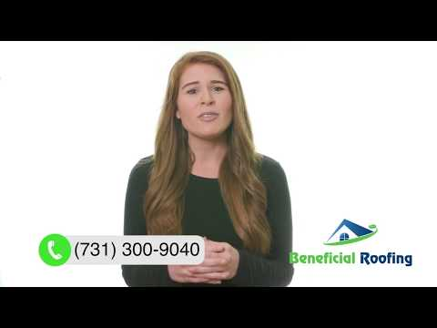 (731) 300-9040 Jackson TN Roofing Services | Beneficial Roofing