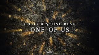 Смотреть клип Keltek & Sound Rush - One Of Us
