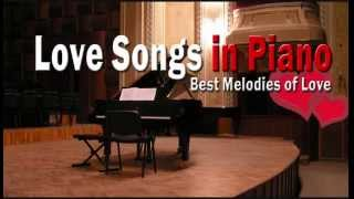 Love Songs in Piano - Best Melodies of Love