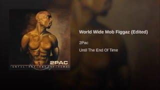 World Wide Mob Figgaz (Edited)