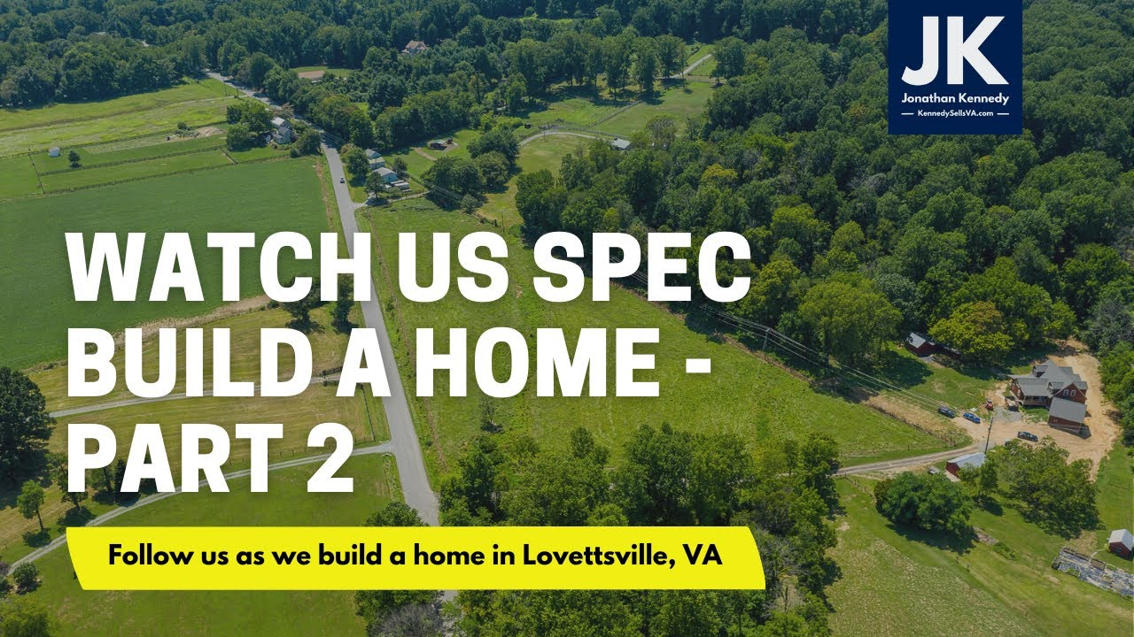 Watch us build a home in Lovettsville, Virginia - Part 2