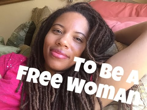 TO BE A FREE WOMAN