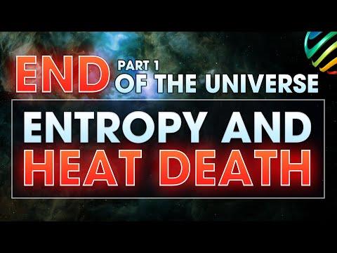 End of The Universe Part1: Entropy & Heat Death