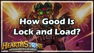 [Hearthstone] How Good Is Lock and Load?