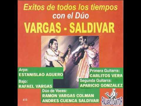 DÚO:VARGAS-SALDIVAR - GRANDES EXITOS - Pajaro Cantor Producc.