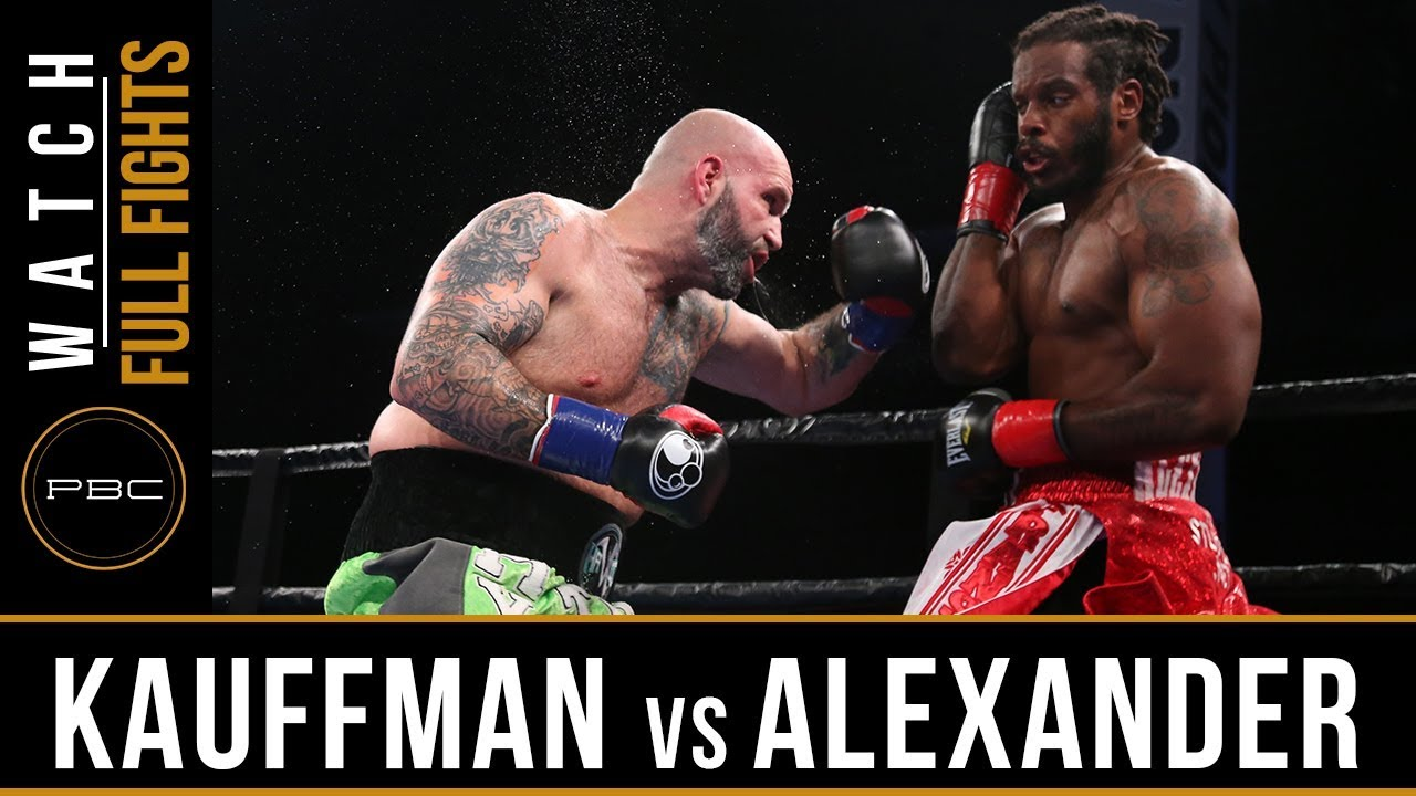 Kauffman vs Alexander FULL FIGHT: June 10, 2018