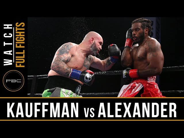 Kauffman vs Alexander FULL FIGHT: June 10, 2018