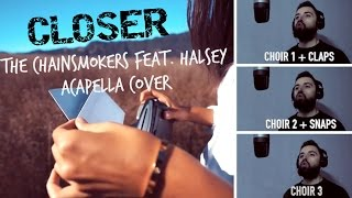 CLOSER - THE CHAINSMOKERS FEAT. HALSEY ACAPELLA COVER