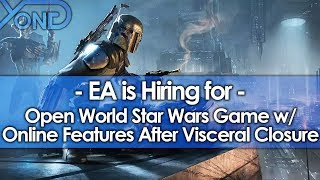 EA is Hiring for Open World Star Wars Game w/ Online Features Following Visceral Games Closure