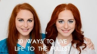 10 Ways to Live Life to the Fullest Thumbnail