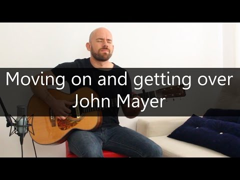 Moving on and getting over (John Mayer) - Acoustic guitar solo cover (Fingerstyle)