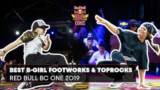 Best B-Girl Footwork and Toprock | Red Bull BC ONE | Compilation 2019