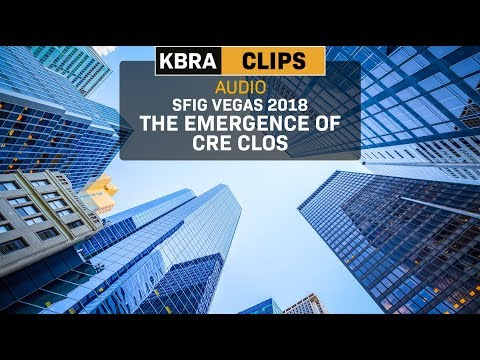 KBRA Clips: SFIG Vegas 2018: The Emergence of CRE CLOs