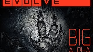 Evolve Big Alpha PC Gameplay : Monster Gameplay 60FPS