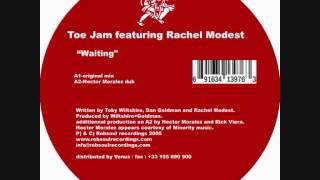 Toe Jam feat.Rachel Modest - Waiting -  Hector Moralez Dub (Robsoul)