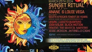 SUNSET RITUAL MIAMI WITH ANANE & LOUIE VEGA, TUESDAY MARCH 25TH 2014 AT CAFEINA
