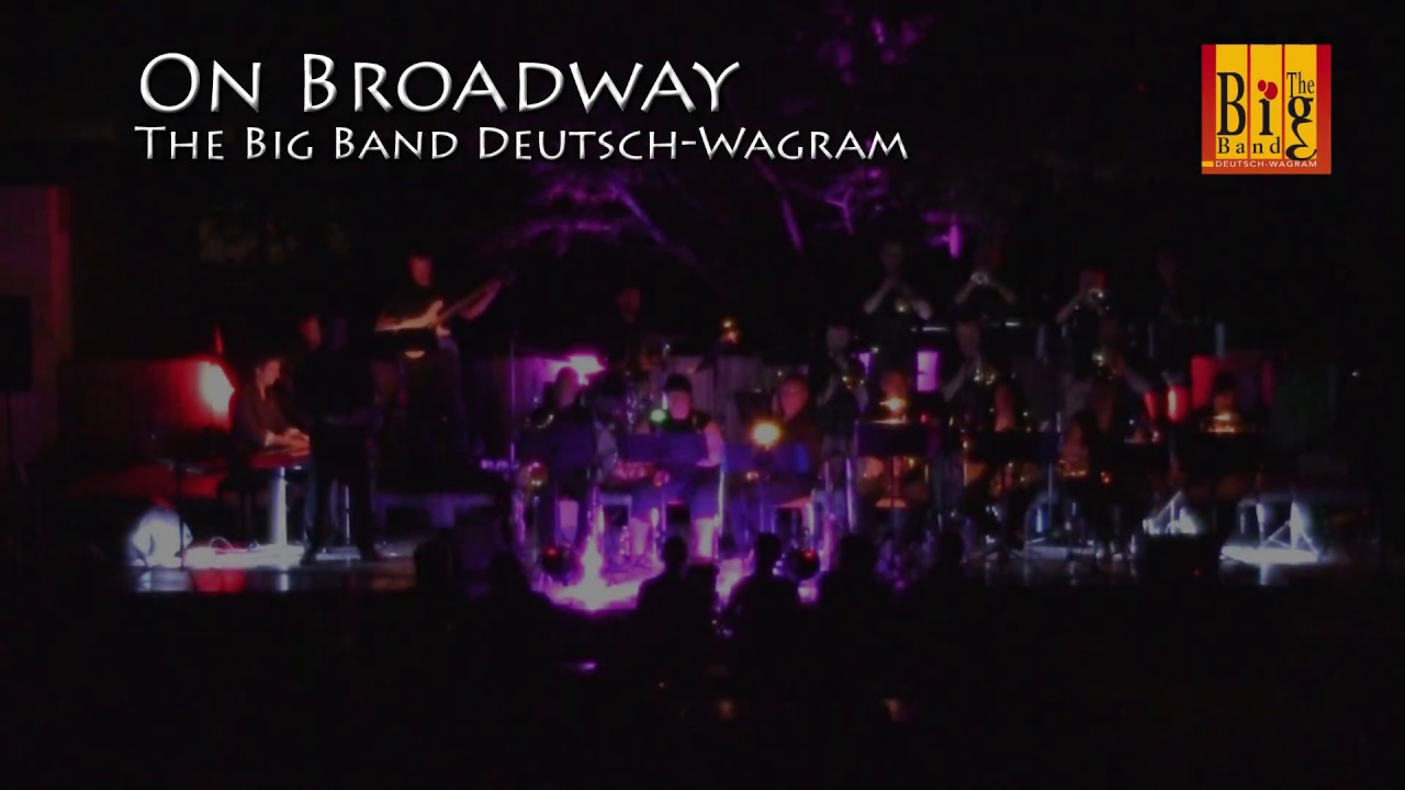 on broadway the big band deutsch wagram youtube. Black Bedroom Furniture Sets. Home Design Ideas