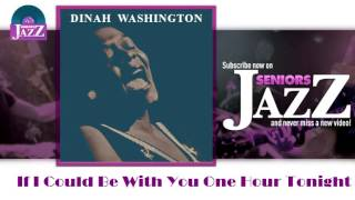 Dinah Washington - If I Could Be With You One Hour Tonight (HD) Officiel Seniors Jazz