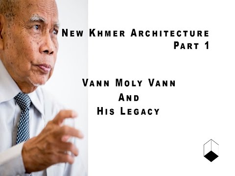 New Khmer Architecture - Vann MolyVann and His legacy