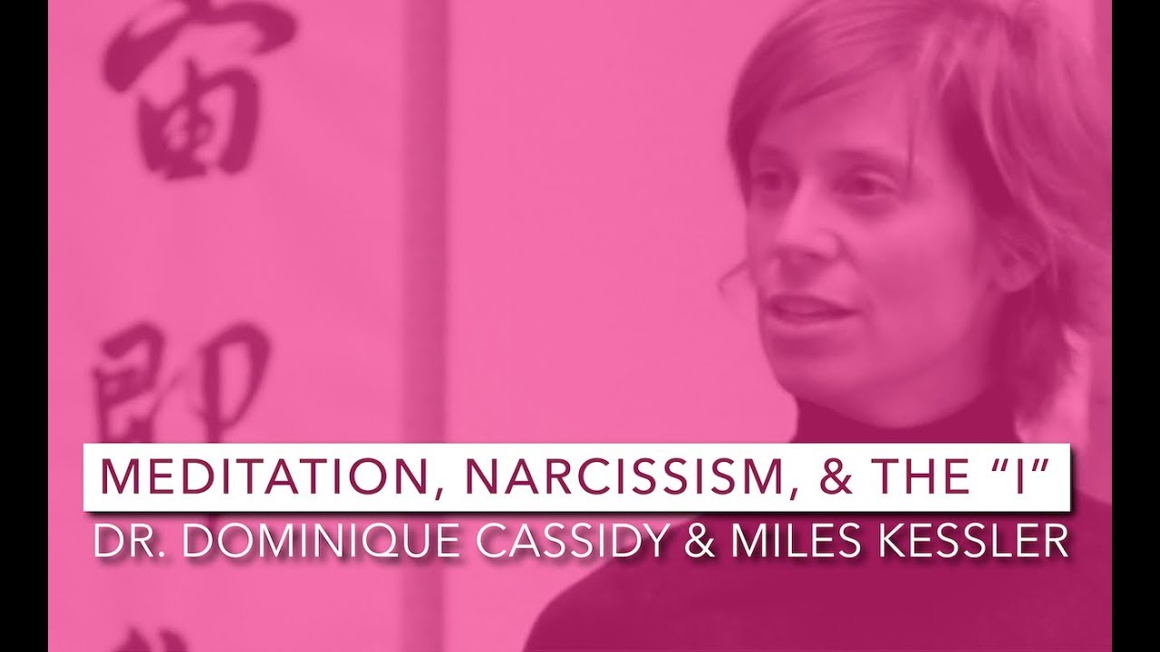 Meditation, Narcissism, & The
