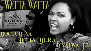 "D'yadya J.i. | Julia Bura' | Doctor Ya - ""Watta Watta"" (Official Music Video) [Beats By DaKIDD] 2020"