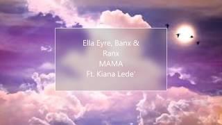 Ella Eyre ,Banx & Ranx Ft.Kiana Lede' MAMA (official Lyric Video)