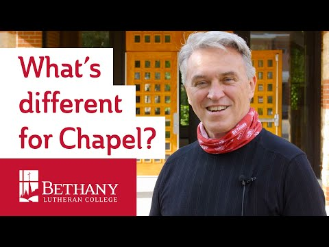 What's different for Chapel at Bethany Lutheran College?