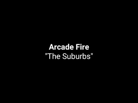 "Arcade Fire ""The Suburbs"" (Karaoke)"