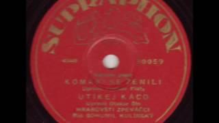Hrabůvští zpěváčci - Utíkej, Káčo (1942)