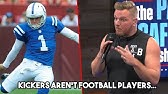 Pat McAfee says Kickers Aren't Football Players