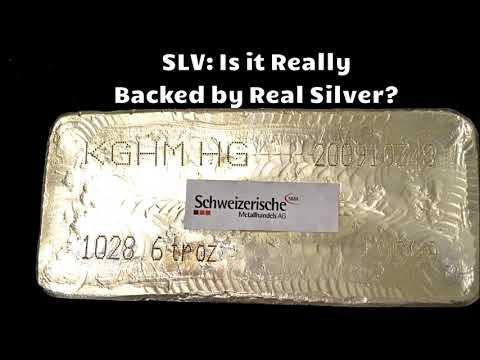 Is SLV Really Backed by Physical Silver?