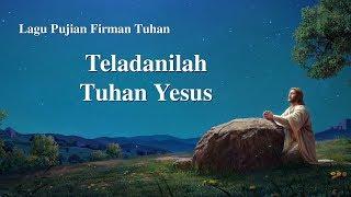 Lagu Kristen Terbaru 2020 - Teladanilah Tuhan Yesus