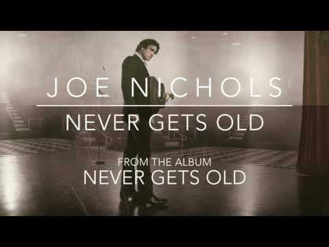 "Joe Nichols – ""Never Gets Old"" (Official Audio)"