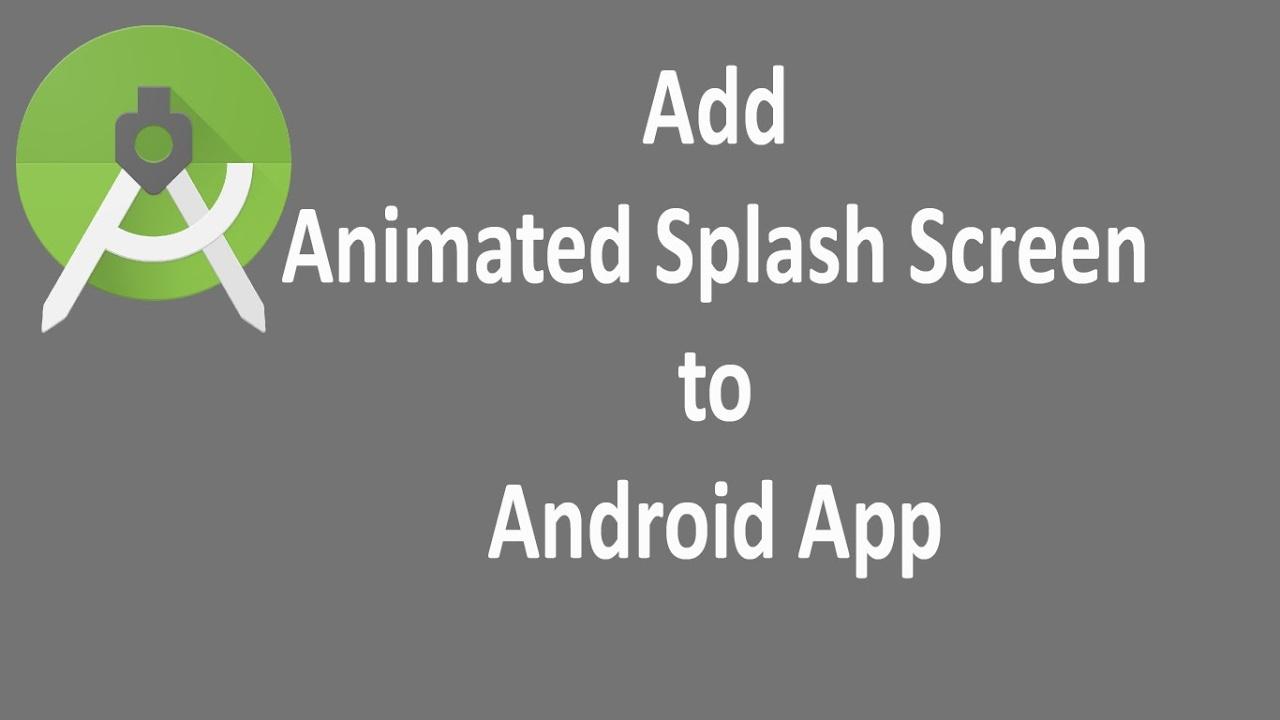 Android Animated Splash Screen - WINTECH TUTORIALS