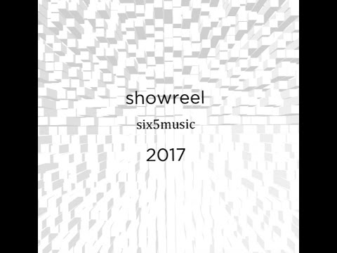 six5music - showreel 2017 (music composer)
