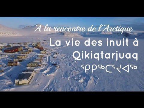 A la rencontre de l'Arctique - La vie des inuit à Qikiqtarjuaq