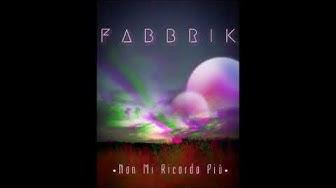 FABBRIK - NON MI RICORDO PIU'- (PROD. FABBRIK ENEMY)