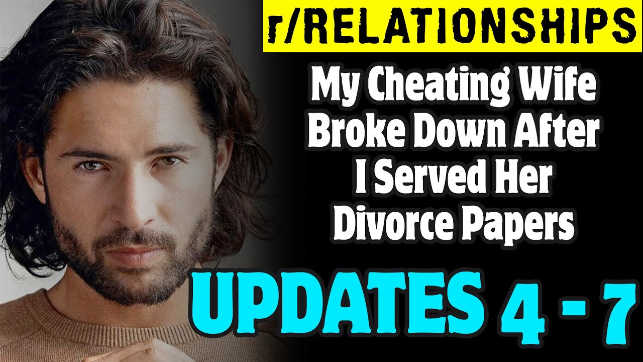 UPDATES My Cheating Wife Broke Down After I Served Her Divorce Papers