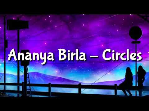 Ananya Birla - Circles (lyrics)