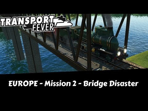 Transport Fever - Let's Try Hard [All Medals] - Bridge Disaster - Europe Campaign Mission 2