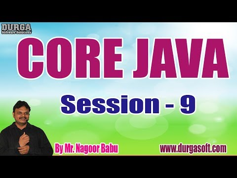 CORE JAVA tutorials || Session - 9 || by Mr. Nagoor Babu On 22-11-2019 @ 9AM thumbnail