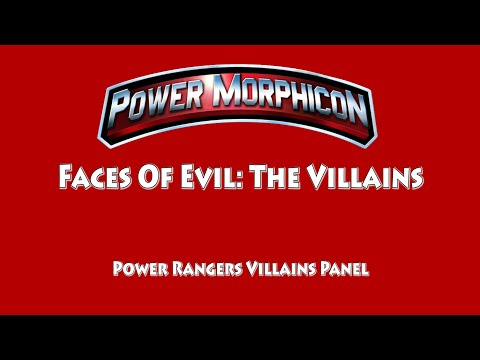 Faces Of Evil: The Villains (Power Rangers Villains Panel) | Power Morphicon 2016