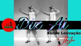 Xande Louvação - Diz Ai / Coreografia / Fit Gospel