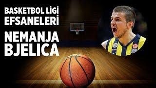 Basketbol Ligi Efsaneleri: Nemanja Bjelica