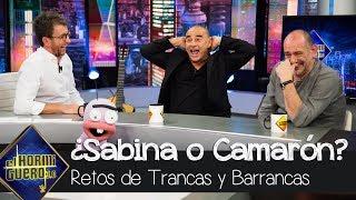 Karra Elejalde y Eduard Fernández eligen entre si desparece Sabina o Camarón - El Hormiguero 3.0