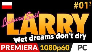 Leisure Suit Larry Wet Dreams Don't Dry PL  odc.1 (#1)  Stary Larry powraca | Gameplay po polsku