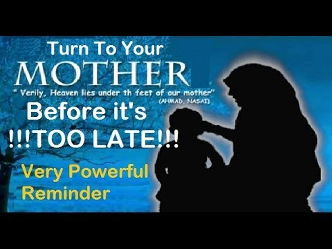 Turn to your Mother before it's TOO LATE - [Very Powerful Reminder] from YouTube · Duration:  16 minutes 10 seconds