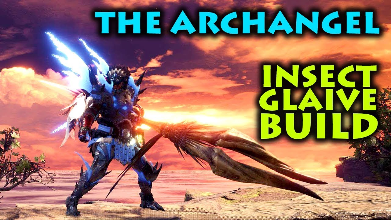 Insect Glaive Build The Archangel Monster Hunter World Youtube