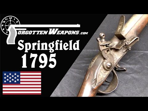 Springfield Model 1795 Musket: America's First Military Production